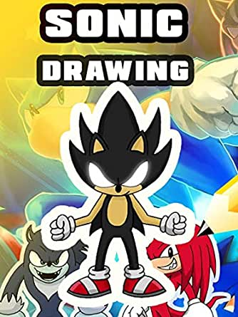 How To Draw Sonic Amazing Drawing Book Tutorial Kindle Edition By Pastore Larry Arts Photography Kindle Ebooks Amazon Com