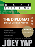 BaZi Profiling Series - The Diplomat (Direct Officer Profile) (BaZi Profiling Series - The Ten Profiles)