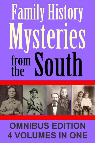 Family History Mysteries from the South: First Omnibus Edition: Four Books in One (Southern Genealogical Research)