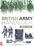 The British Army Handbook 1939-1945 (Army Handbook)