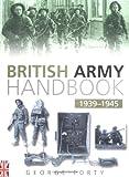 British Army Handbook 1939-1945, George Forty, 0750931906
