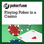 Playing Poker in a Casino |  Pokerfuse