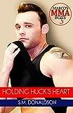 Holding Huck's Heart: Holding Huck's Heart(Marco's MMA Boys)