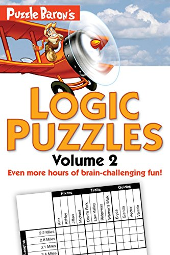 - Puzzle Baron's Logic Puzzles, Volume 2: More Hours of Brain-Challenging Fun!