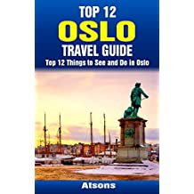 Top 12 Things to See and Do in Oslo - Top 12 Oslo Travel Guide
