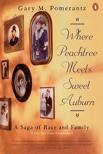 Where Peachtree Meets Sweet Auburn: A Saga of Race and - In Shops Al Auburn