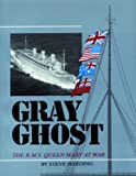 Gray Ghost: The R.M.S. Queen Mary at War