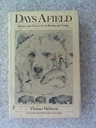 Days Afield: Journeys and Discoveries in Hunting and Fishing