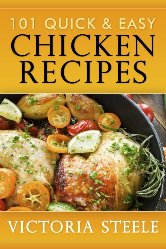 101 Quick & Easy Chicken Recipes by [Steele, Victoria]