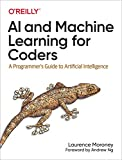 AI and Machine Learning for Coders: A Programmer's