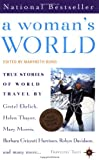 A Woman's World: True Life Stories of World Travel