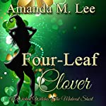 Four-Leaf Clover: A Wicked Witches of the Midwest Short | Amanda M. Lee