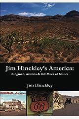 Jim Hinckley's America: Kingman, Arizona & 160 Miles of Smiles (Volume 1) Paperback