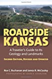 Roadside Kansas: A Traveler's Guide to its Geology and Landmarks Second Edition, Revised and Updated