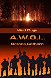 A.W.O.L. (Mad Dogs Book 6)