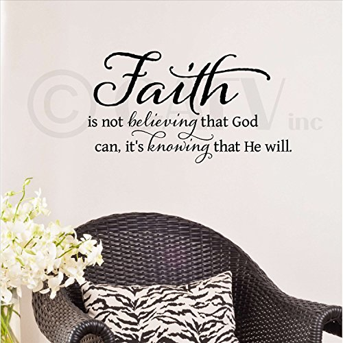 Faith is not believing that God can it's knowing that he will Vinyl Lettering Wall Sayings Home Art Decor -