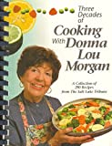 Three decades of cooking with Donna Lou Morgan: 265 recipes with low-fat alternatives