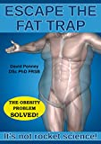 Escape the Fat Trap: It's not rocket science!: The obesity problem solved