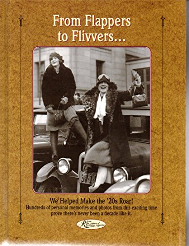 From Flappers to Flivvers...: We Helped Make the '20s Roar! (Reminisce Books Series)