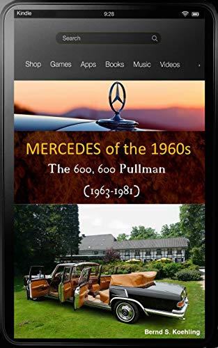 (Mercedes-Benz, The 1960s, 600 W100 with chassis number and data card explanation: From the standard 600 and coach-built models to the Pullman Landaulet with superb recent color photos)