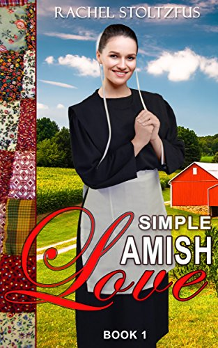 Simple Amish Love (Simple Love: Amish Books Series Book 1) by [Stoltzfus, Rachel]