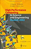 img - for High Performance Computing in Science and Engineering, Munich 2002: Transactions of the First Joint HLRB and KONWIHR Status and Result Workshop, Oct. ... 2002, Technical University of Munich, Germany book / textbook / text book