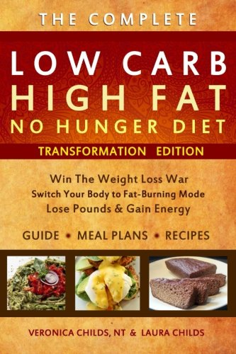 Low Carb High Fat No Hunger Diet: Lose Weight With A Ketogenic Hybrid (Low Carb Diet No Exercise Weight Loss)