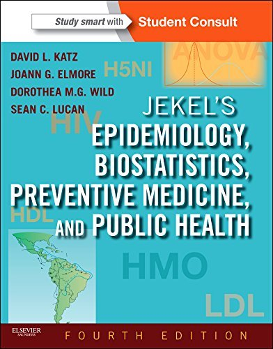 By David L. Katz MD MPH Jekel's Epidemiology, Biostatistics, Preventive Medicine, and Public Health: With STUDENT CONSULT On (4th Edition)