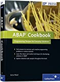 ABAP Cookbook: Programming Recipes for Everyday Solutions, SAP ABAP