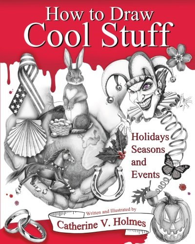 How to Draw Cool Stuff: Holidays, Seasons and Events