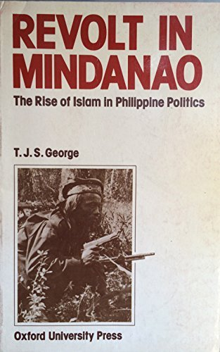 Revolt in Mindanao: The rise of Islam in Philippine politics