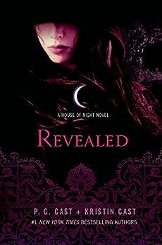 Revealed: A House of Night Novel by [Cast, P. C., Cast, Kristin]