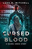 Cursed Blood: A Rachel Cross Story (The Harvesters Series Book 6)