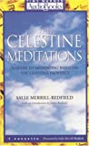 img - for The Celestine Meditations: A Guide to Meditation Based on The Celestine Prophecy book / textbook / text book