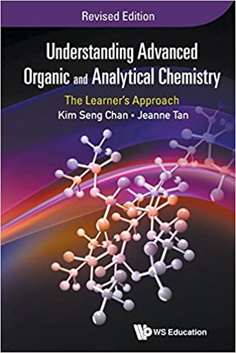 Understanding Advanced Organic and Analytical Chemistry: The Learner's Approach: Revised Edition