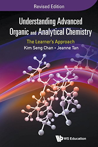 Understanding Advanced Organic and Analytical Chemistry: The Learner's Approach (Revised Edition)