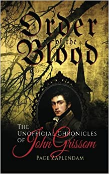 Order of the Blood: The Unofficial Chronicles of John Grissom