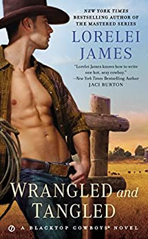 Wrangled and Tangled (Blacktop Cowboys Novel Book 3) by [James, Lorelei]