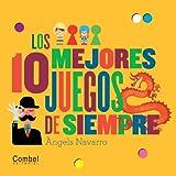 Los 10 Mejores Juegos de Siempre, Àngels Navarro Simon and Àngels Navarro, 8498257794