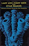 Last and First Men and Star Maker : Two Science Fiction Novels by Olaf Stapledon (1968-06-01)