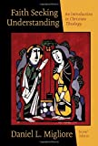Faith Seeking Understanding: An Introduction to Christian Theology, Daniel L. Migliore, 080282787X