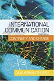 International Communication: Continuity and Change (A Hodder Arnold Publication), Daya Thussu, 034088892X