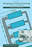 Management of Medical Technology : A Primer for Clinical Engineers, Bronzino, Joseph D. and Roosa, Vernon, 0750692529