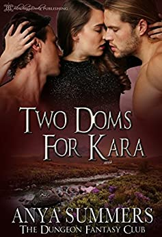 Two Doms for Kara (The Dungeon Fantasy Club Book 3) by [Summers, Anya]