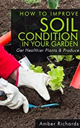 How To Improve Soil Condition in Your Garden (English Edition)