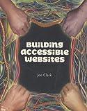 Building Accessible Websites, Joe Clark, 073571150X