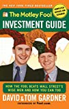 img - for The Motley Fool Investment Guide: How The Fool Beats Wall Street's Wise Men And How You Can Too book / textbook / text book