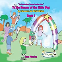 Book 1 - To the Rescue of the Little Dog (My First Tennis Lessons - The Extraordinary Voyages Series)