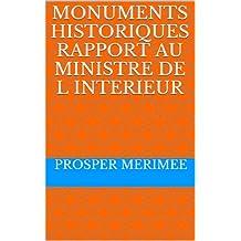 MONUMENTS HISTORIQUES rapport au ministre de l interieur (French Edition)