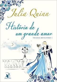 História de um grande amor (Trilogia Bevelstoke – Livro 1)